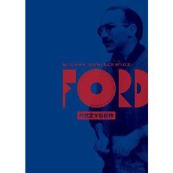 Ford. Reżyser - Michał Danielewicz (EPUB)