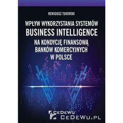 Wpływ wykorzystania systemów Business... - Remigiusz Tunowski (opr. broszurowa)