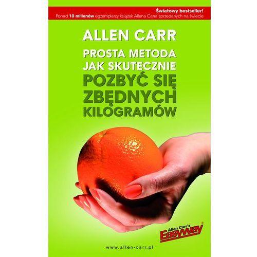 Książki kulinarne i przepisy, Prosta metoda jak skutecznie pozbyć się zbędnych kilogramów (opr. broszurowa)