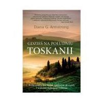 Książki kulinarne i przepisy, Gdzieś na południu Toskanii (opr. miękka)