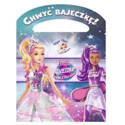 Chwyć bajeczkę! Barbie. Gwiezdna przygoda