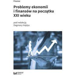 Problemy ekonomii i finansów na początku xxi wieku (opr. broszurowa)