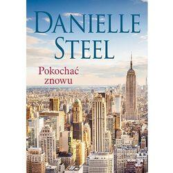 Pokochać znowu. Wyd. kieszonkowe - Danielle Steel (opr. miękka)
