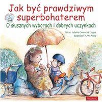Książki dla dzieci, JAK BYĆ PRAWDZIWYM SUPERBOHATEREM (opr. broszurowa)