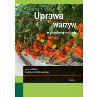 Książki o florze i faunie, Uprawa warzyw w pomieszczeniach (opr. miękka)