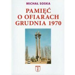 Pamięć o ofiarach grudnia 1970 (opr. broszurowa)