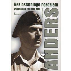 Bez ostatniego rozdziału. Wspomnienia z lat 1939-1946 (opr. broszurowa)