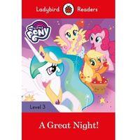 Książki dla dzieci, My Little Pony: A Great Night! - Ladybird Readers Level 3