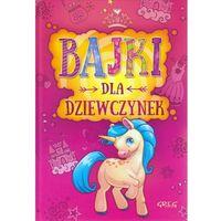 Książki dla dzieci, Bajki dla dziewczynek - Praca zbiorowa (opr. twarda)