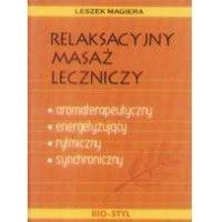 Książki medyczne, Relaksacyjny masaż leczniczy (opr. miękka)