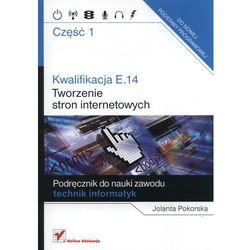 Kwalifikacja E.14. Część 1. Tworzenie stron internetowych (opr. miękka)