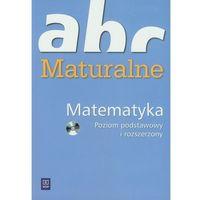 Książki do nauki języka, Matematyka. ABC maturalne. Poziom podstawowy i rozszerzony (opr. miękka)