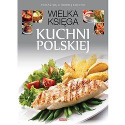Wielka księga kuchni polskiej - Opracowanie zbiorowe (opr. twarda)