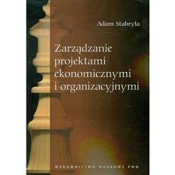 Zarządzanie projektami ekonomicznymi i organizacyjnymi (opr. miękka)