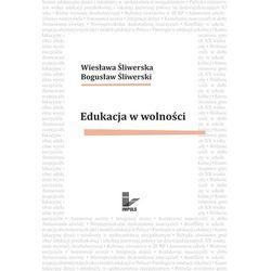Edukacja w wolności - Bogusław Śliwerski, Wiesława Śliwerska, Bogusław Śliwerski
