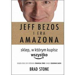 Jeff Bezos i era Amazona. Sklep, w którym kupisz wszystko - Brad Stone - ebook