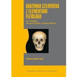 Anatomia człowieka z elementami fizjologii - Janusz Skrzat, Jerzy Woloch (opr. miękka)