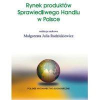 Książki o biznesie i ekonomii, Rynek produktów Sprawiedliwego Handlu w Polsce (opr. kartonowa)