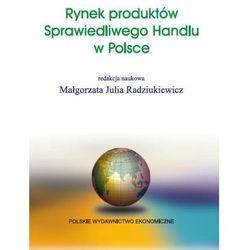 Rynek produktów Sprawiedliwego Handlu w Polsce (opr. kartonowa)