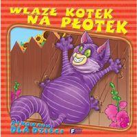 Książki dla dzieci, WLAZŁ KOTEK NA PŁATEK TW (opr. twarda)