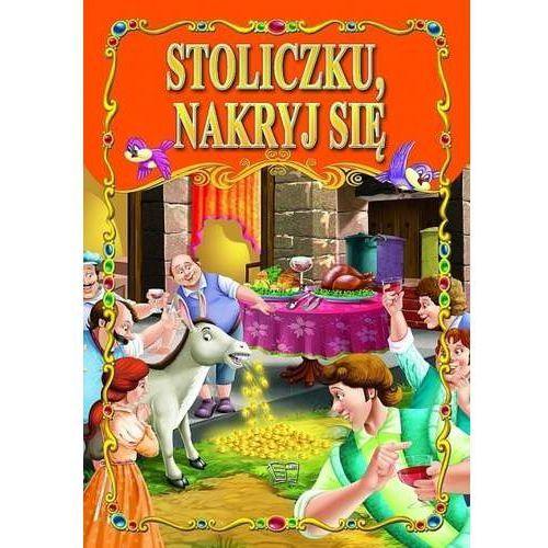 Książki dla dzieci, Stoliczku nakryj się TW 2015 - Wilhelm Grimm, Jakub Grimm (opr. twarda)
