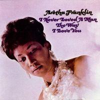 Pozostała muzyka rozrywkowa, I NEVER LOVED A MAN - Aretha Franklin (Płyta CD)