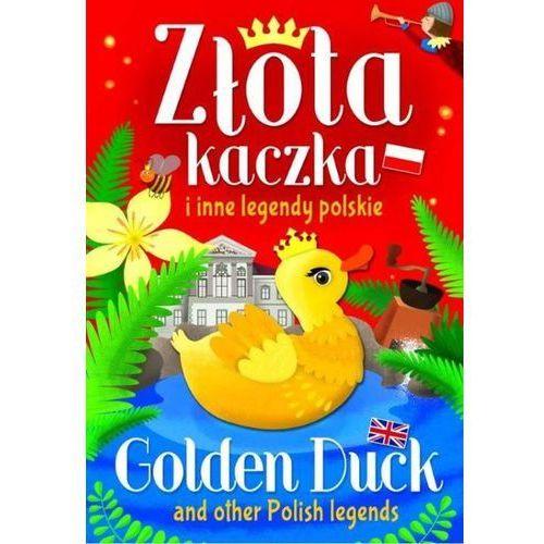 Książki dla dzieci, Złota kaczka i inne legendy polskie (opr. twarda)