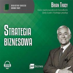 Strategia biznesowa - Brian Tracy OD 24,99zł DARMOWA DOSTAWA KIOSK RUCHU (opr. kartonowa)