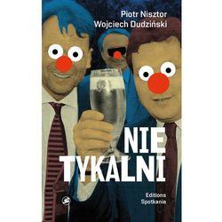 Nietykalni Kulisy polskich prywatyzacji - Dostępne od: 2014-11-06 (opr. miękka)