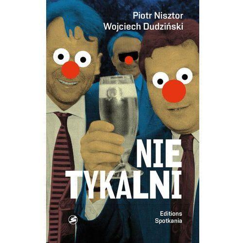 Politologia, Nietykalni Kulisy polskich prywatyzacji - Dostępne od: 2014-11-06 (opr. miękka)