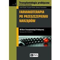 Książki o zdrowiu, medycynie i urodzie, Transplantologia praktyczna. Practical Transplantology Tom 7 (opr. twarda)