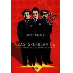Czas spekulantów - Józef Białek