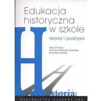 Filozofia, Edukacja historyczna w szkole teoria i praktyka (opr. miękka)