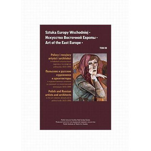 E-booki, Sztuka Europy Wschodniej Tom 3 - Jerzy Malinowski, Jerzy Malinowski, Irina Gavrash, Dominik Ziarkowski (PDF)