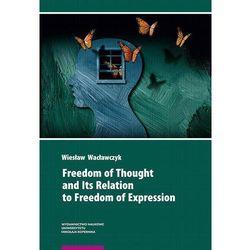 Freedom of Thought and Its Relation to Freedom of Expression. Darmowy odbiór w niemal 100 księgarniach!