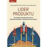 Biblioteka biznesu, Lider produktu jak najlepsi menedżerowie tworzą doskonałe produkty I budują skuteczne zespoły (opr. miękka)