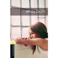 Książki do nauki języka, White Death Oxford Bookworms Library 1 Oxford Bookworms Library 1 (3rd Edition)