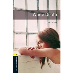 White Death Oxford Bookworms Library 1 Oxford Bookworms Library 1 (3rd Edition)