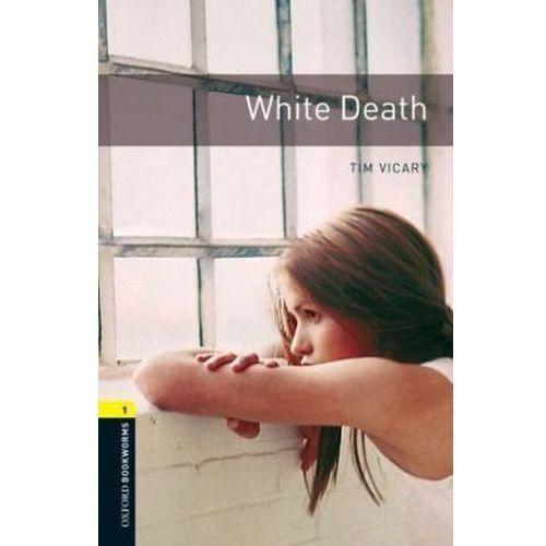 Książki do nauki języka, White Death Oxford Bookworms Library 1 Oxford Bookworms Library 1 (3rd Edition)