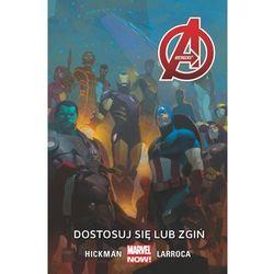 Dostosuj się lub zgiń. Avengers - JONATHAN HICKMAN (opr. miękka)