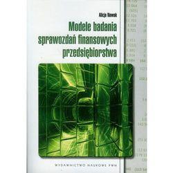 Modele badania sprawozdań finansowych przedsiębiorstwa (opr. miękka)