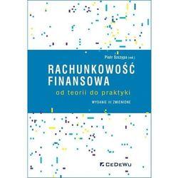 Rachunkowość finansowa - od teorii do praktyki (wyd. iii zmienione) (opr. miękka)