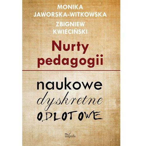 Pedagogika, Nurty pedagogii (opr. twarda)