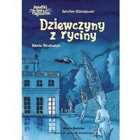 Książki dla dzieci, DZIEWCZYNY Z RYCINY ANIOŁKI KOTA CAGLIOSTRO - Jarosław Mikołajewski (opr. twarda)