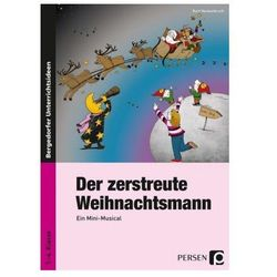 Der zerstreute Weihnachtsmann - Ein Mini-Musical, m. Audio-CD Hackenbruch, Kurt