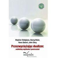Filozofia, Przezwyciężając dualizm. Zaślubiny myślenia i postrzeżeń (opr. twarda)