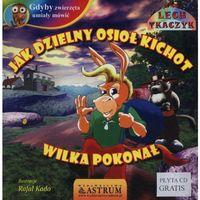 Książki dla dzieci, Jak dzielny osioł Kichot wilka pokonał +CD (opr. broszurowa)