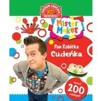 Książki dla dzieci, MISTER MAKER PAN ROBÓTKA CUDEŃKA PUBLICAT 9788327111791 + zakładka do książki GRATIS (opr. miękka)