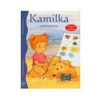Książki dla dzieci, Kamilka nad morzem (opr. miękka)