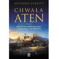 Historia, Chwała Aten. Dzieje najwspanialszej cywilizacji... (opr. twarda)